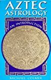 Aztec Astrology, Michael Colmer, 0713724552