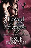 Loved by the Dragon (Stonefire Dragons) (Volume 6)