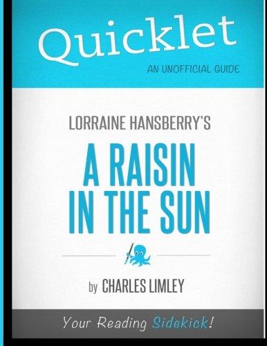 Quicklet - Lorraine Hansberry's A Raisin In The Sun