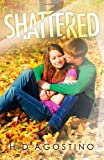 Shattered, D'Agostino, Heather, 0991207505