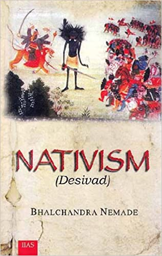 Nativism (Desivad): Bhalchandra Nemade: देशीवाद