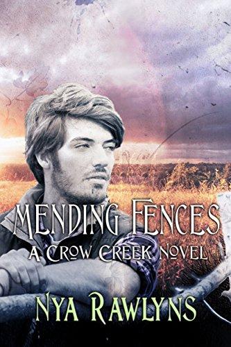 Mending Fences A Crow Creek Novel Kindle Edition By Nya Rawlyns
