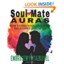 Soul Mate Auras: How to Find Your Soul Mate & Happily Ever After
