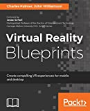Virtual Reality Blueprints: Create compelling VR experiences for mobile and desktop