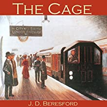 The Cage Audiobook by J. D. Beresford Narrated by Cathy Dobson