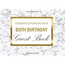 """Congratulations On Your 80th Birthday Guest Book: White Marble Message Book Softback 8.25"""" x 6"""" For Writing Comments At Birthday Party"""