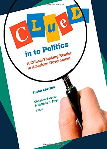 Clued in to Politics: A Critical Thinking Reader in American Government