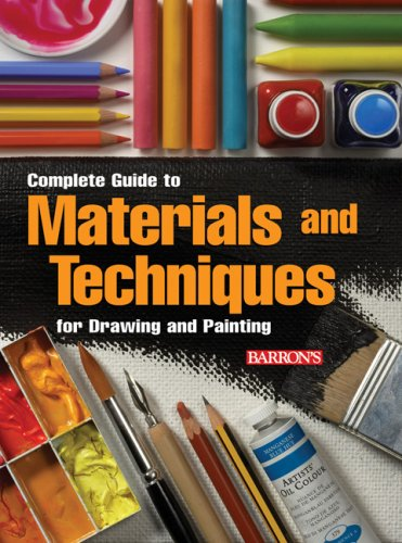 Complete Guide to Materials and Techniques for Drawing and Painting