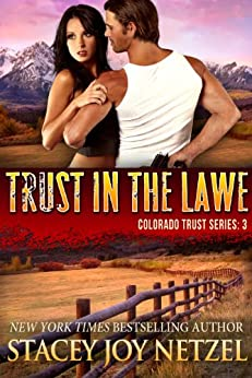 Trust in the Lawe (Colorado Trust Series Book 3) by [Netzel, Stacey Joy]