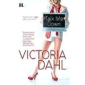 Talk Me Down   Victoria Dahl