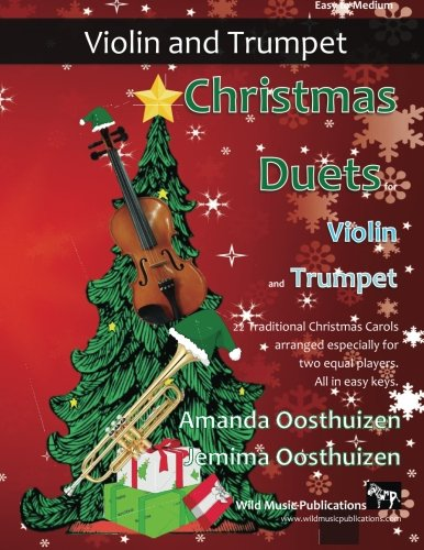 - Christmas Duets for Violin and Trumpet: 21 Traditional Christmas Carols arranged for two equal players of intermediate standard