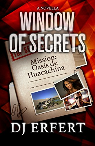 Window of Secrets: Mission: Oasis de Huacachina by [Erfert, DJ]