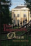 That Impossible Dream : That Impossible Dream, Connolly, Shirley Kiger, 1612528791