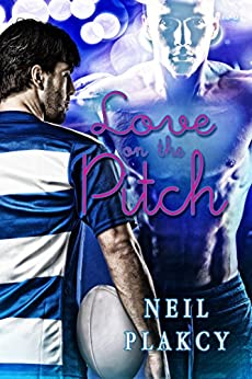 Love on the Pitch (Love On... Book 4) by [Plakcy, Neil]