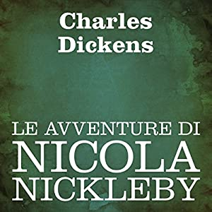 Le avventure di Nicola Nickleby [Nicholas Nickleby] Audiobook