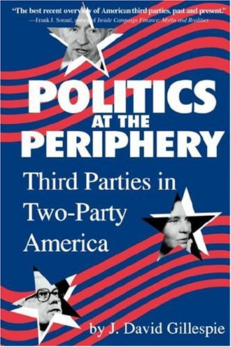 Politics at the Periphery: Third Parties in Two-Party...