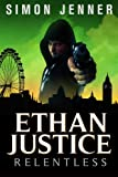 Ethan Justice: Relentless (Ethan Justice Books) (Volume 2)