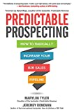 Predictable Prospecting: How to Radically Increase Your B2B Sales Pipeline