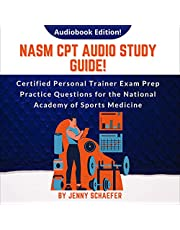 NASM CPT Audio Study Guide!: Certified Personal Trainer Exam Prep Practice Questions for the National Academy of Sports Medicine: Audiobook Edition!