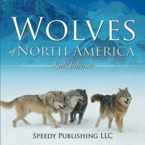 Wolves Of North America (Kids Edition) ebook