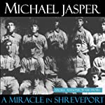 A Miracle in Shreveport: The All Nations Team | Michael Jasper