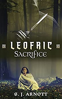 Leofric: Sacrifice by [Arnott, S. J.]