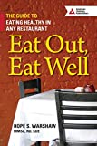 Eat Out, Eat Well: The Guide to Eating Healthy in Any Restaurant