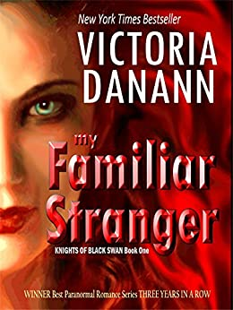 My Familiar Stranger: The Vampire Hunters (Knights of Black Swan Book 1) by [Danann, Victoria]