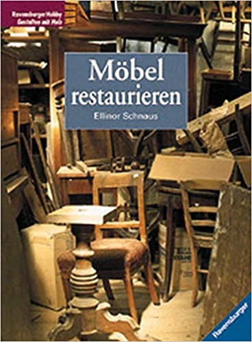 Mobel Restaurieren Amazon De Ellinor Schnaus Ursula Neuhaus