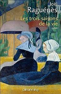 Les trois saisons de la vie par Joël Raguénès