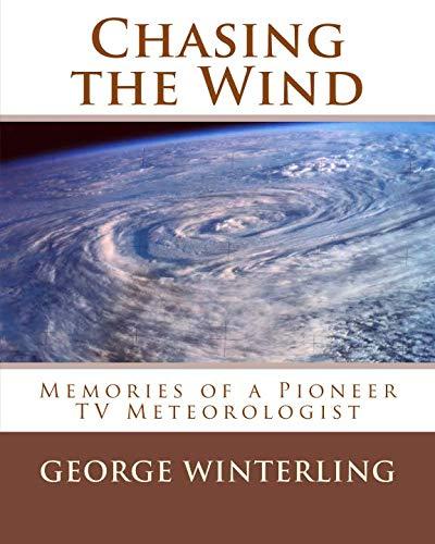 Chasing the Wind: Memories of a Pioneer TV Meteorologist