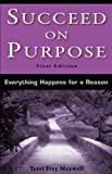 Succeed on Purpose, Terri Frey Maxwell, 0982562292