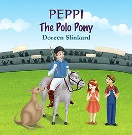 Peppi the Polo Pony by [Slinkard, Doreen]