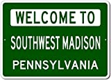 The Lizton Sign Shop Welcome To Southwest Madison, Pennsylvania - Aluminum U.S. City State Novelty Sign - Green - 10''x14''