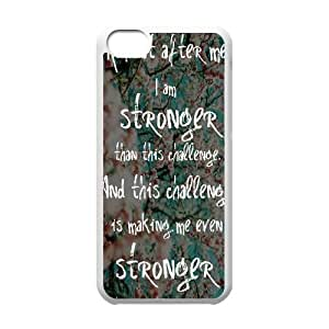IPhone 5C Case Stay Strong Quotes i Am Stronger Than this Challenge, [White]