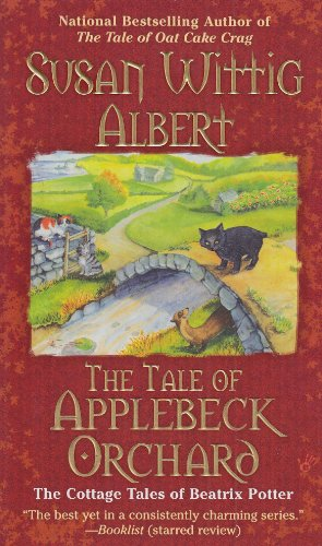 The Tale of Applebeck Orchard (Cottage Tales of Beatrix Potter, Book 6)