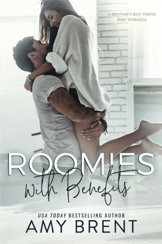 Roomies with Benefits: A Brother's Best Friend Baby Romance by CreateSpace Independent Publishing Platform