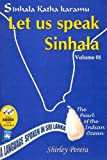Sinhala Katha Karamu: With Sinhala-English Vocab - Roman v. 1: Let Us Speak Sinhala (Sinhalese and English Edition)