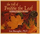 The Fall of Freddie the Leaf: A Story of Life for All Ages, by Leo Buscaglia