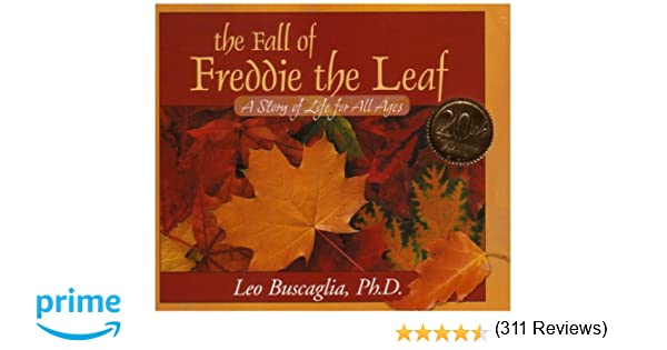 The Fall of Freddie the Leaf: A Story of Life for All Ages: Leo ...