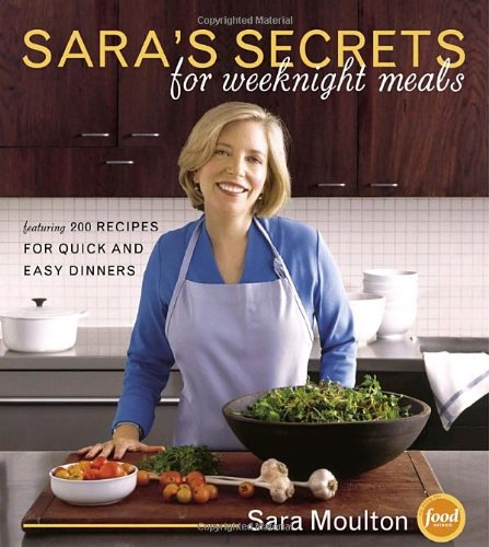 Saras Secrets for Weeknight MealsSara Moulton9780767916592
