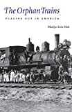 Search : The Orphan Trains: Placing Out in America (Bison Book)
