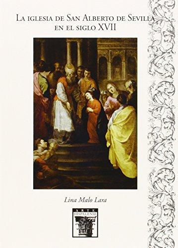 Descargar Libro La Iglesia De San Alberto De Sevilla En El Siglo Xvii Lina Malo Lara