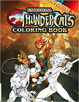 Amazon.com: ThunderCats Coloring Book: Unofficial Coloring Book For ...