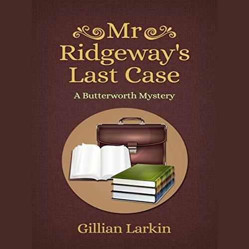Mr Ridgeway's Last Case: A Butterworth Mystery, Book 5
