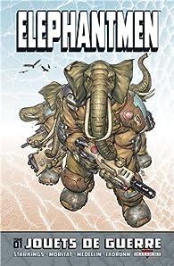 Elephantmen, tome 1 : Jouets de guerre par Richard Starkings