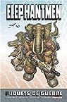 Elephantmen, tome 1 : Jouets de guerre par Starkings