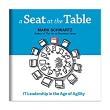 A Seat at the Table: IT Leadership in the Age of Agility Audiobook by Mark Schwartz Narrated by Eric Martin