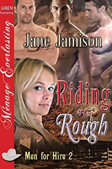 Riding Her Rough [Men for Hire 2] (Siren Publishing Menage Everlasting ) by [Jamison, Jane]
