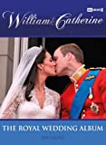 William & Catherine: The Royal Wedding Album by Ian Lloyd front cover